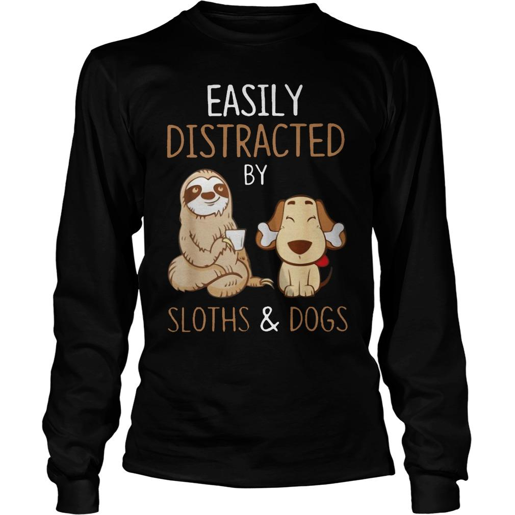 Easily Distracted By Sloths And Dogs Longsleeve