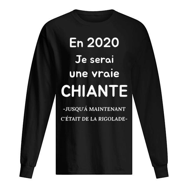 En 2020 Je Serai Une Vraie Chiante Longsleeve