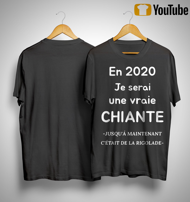 En 2020 Je Serai Une Vraie Chiante Shirt