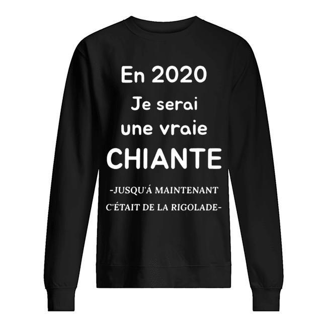 En 2020 Je Serai Une Vraie Chiante Sweater