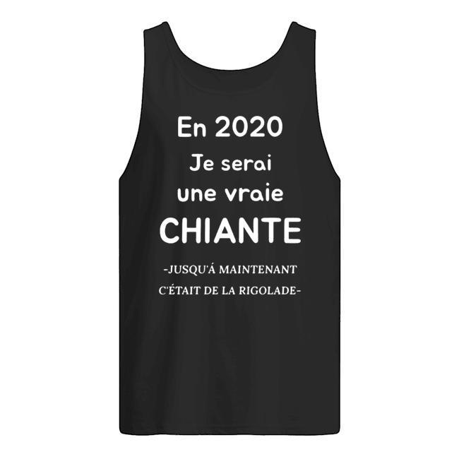 En 2020 Je Serai Une Vraie Chiante Tank Top