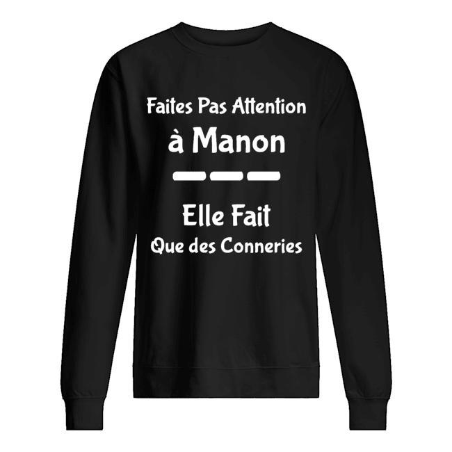 Faites Pas Attention À Manon Elle Fait Que Des Conneries Sweater