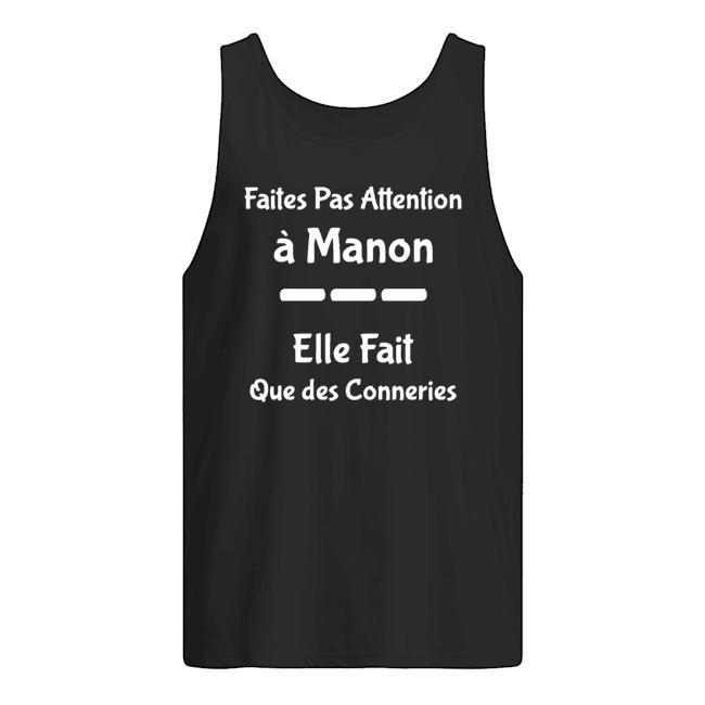 Faites Pas Attention À Manon Elle Fait Que Des Conneries Tank Top