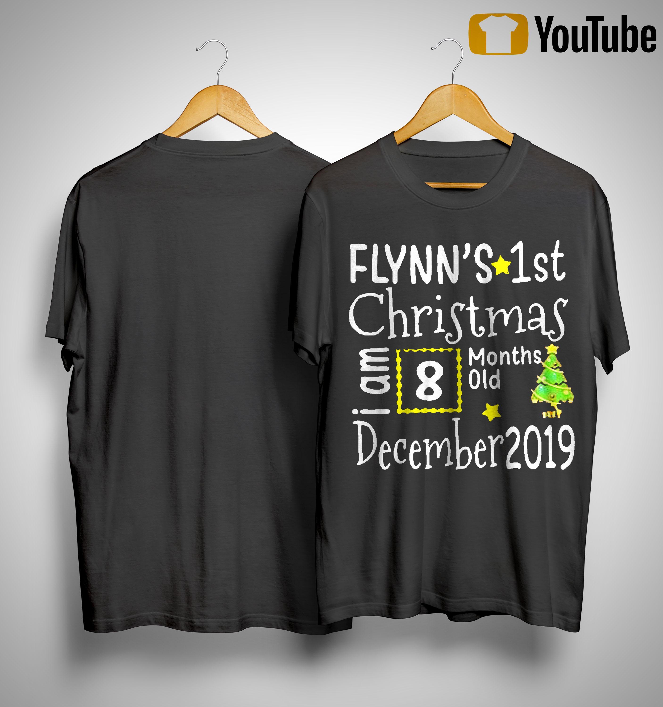 Flynn's 1st Christmas I Am 8 Months Old December 2019 Shirt