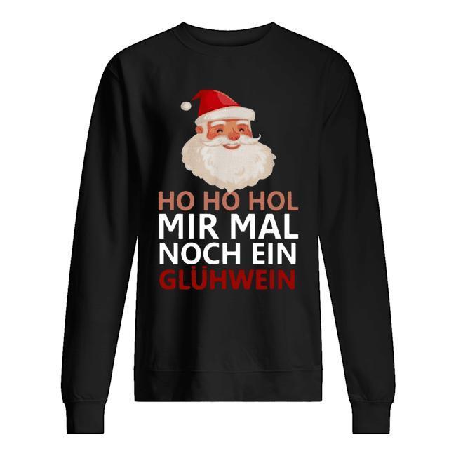Ho Ho Hol Mir Mal Noch Ein Glühwein Sweater