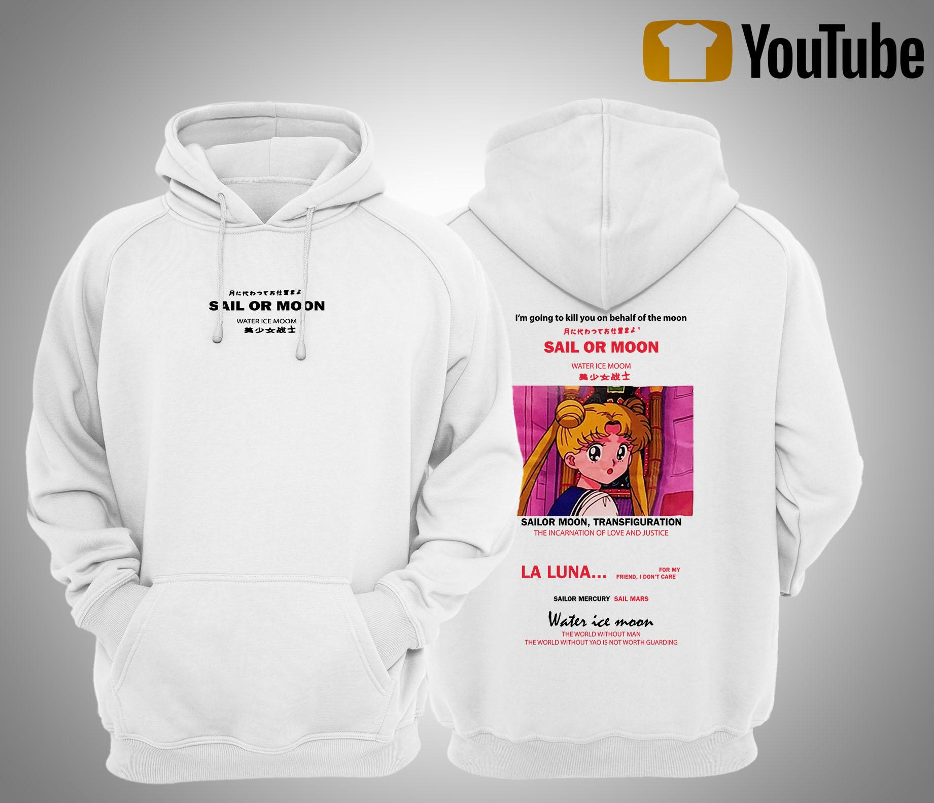 I'm Going To Kill You On Behalf Of The Moon Sail Or Moon Sailor Moon Hoodie