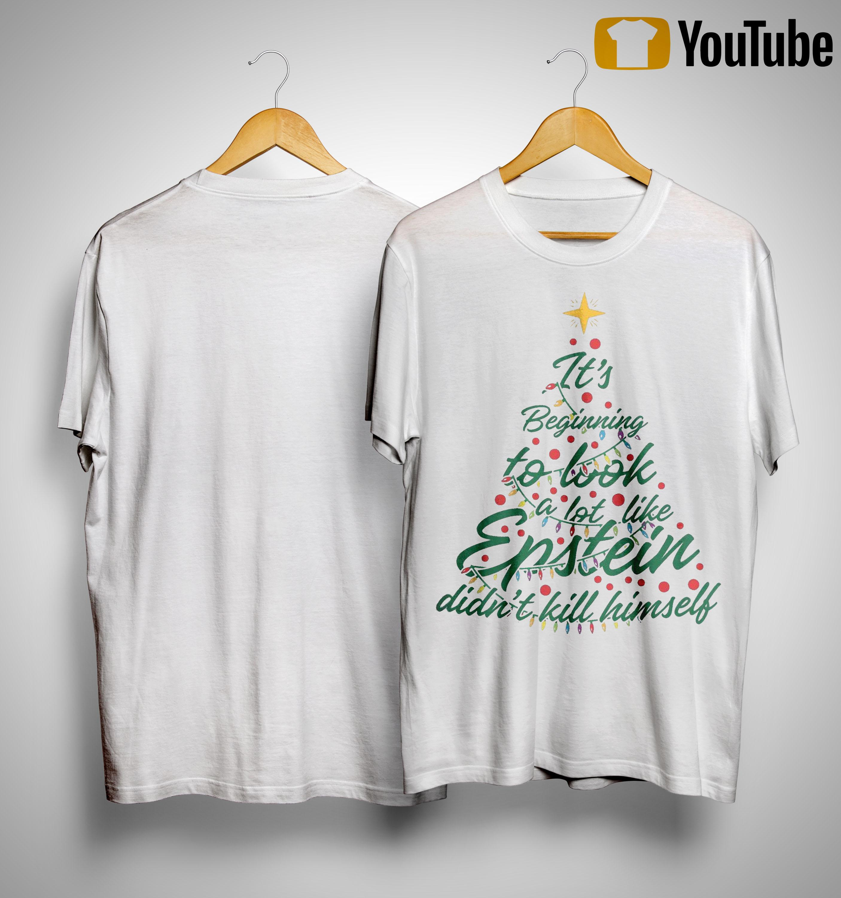 It's Beginning To Look A Lot Like Epstein Didn't Kill Himself Shirt