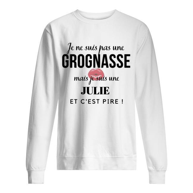 Je Ne Suis Pas Une Grognasse Mais Je Suis Une Julie Sweater