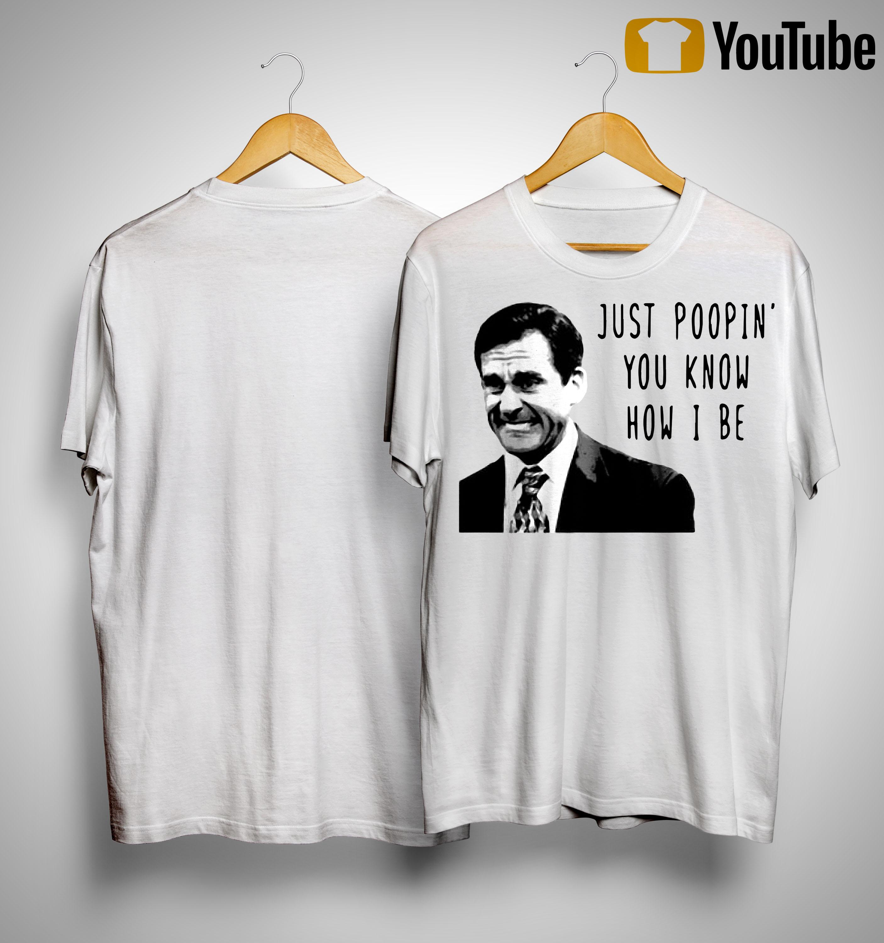 Just Poopin' You Know How I Be Shirt