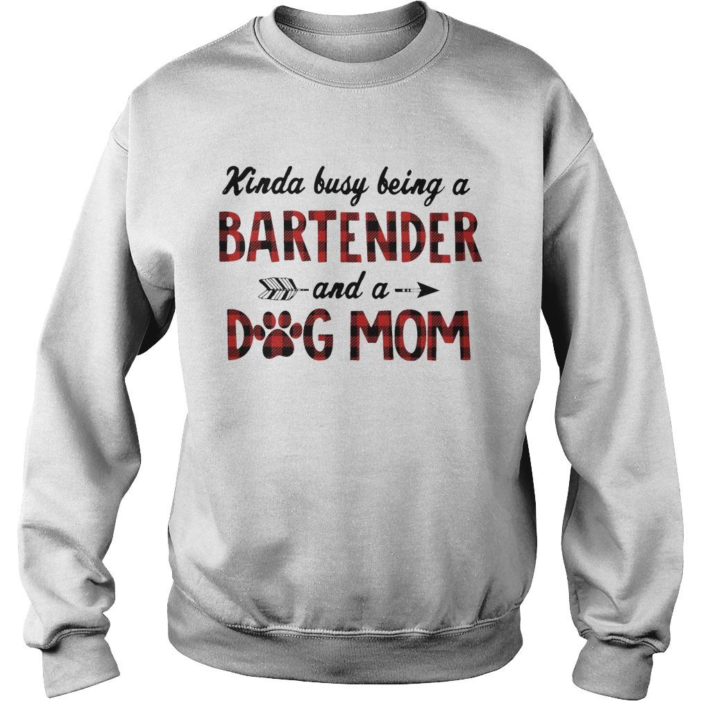 Kinda Busy Being A Bartender And A Dog Mom Sweater