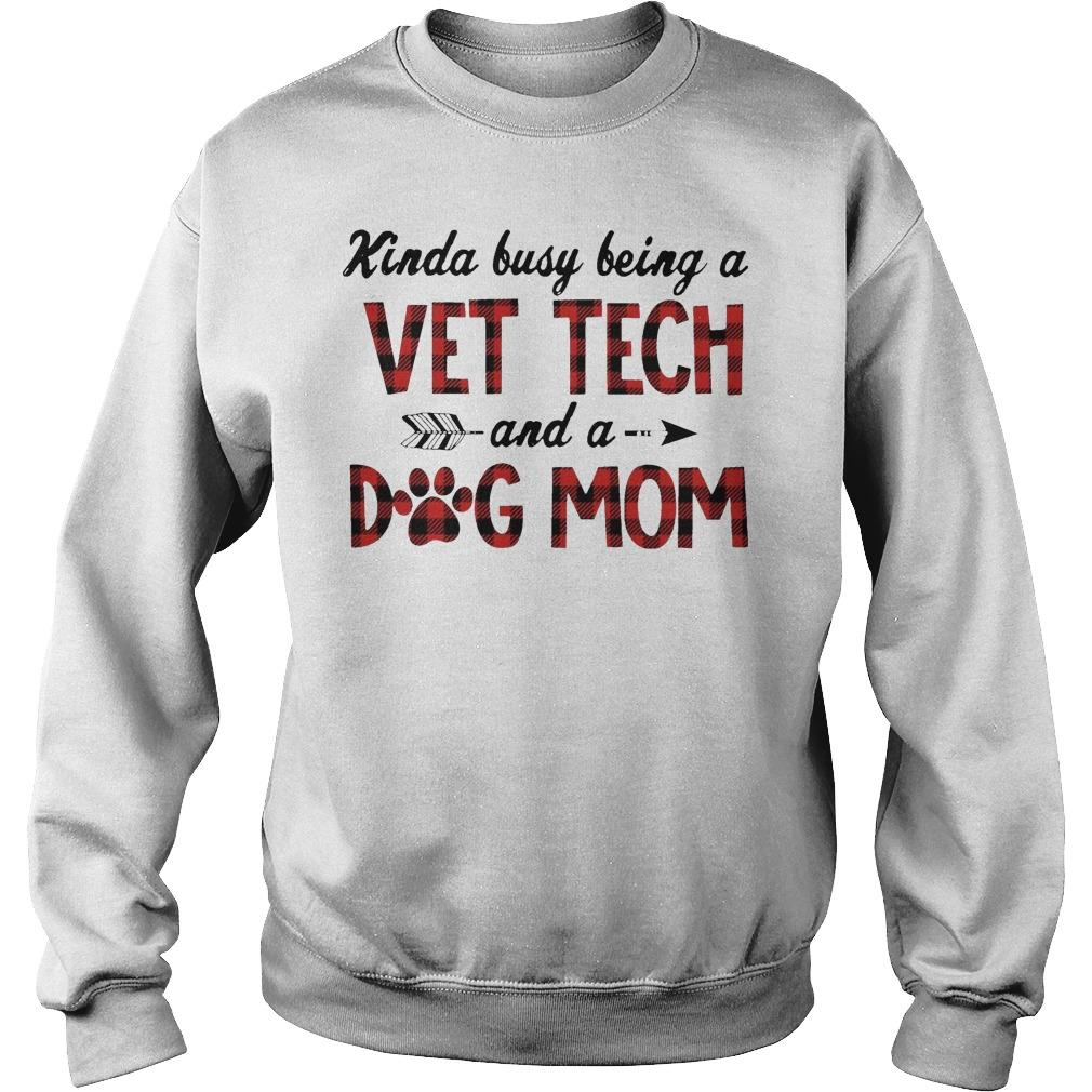 Kinda Busy Being A Vet Tech And A Dog Mom Sweater