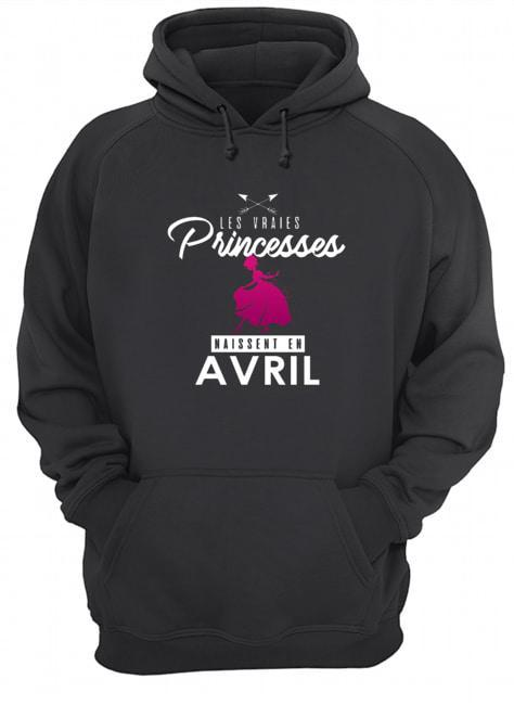 Les Vraies Princesses Naissent En Avril Hoodie