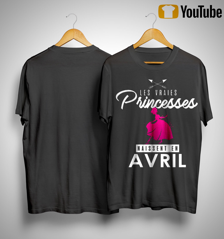 Les Vraies Princesses Naissent En Avril Shirt