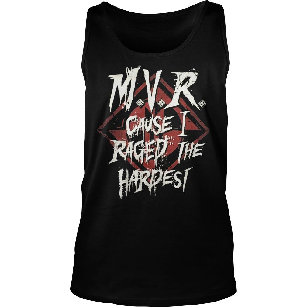 MVR Cause I Raged The Hardest Tank Top