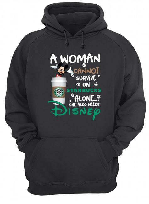 Mickey A Woman Cannot Survive On Starbucks Alone She Also Needs Disney Hoodie