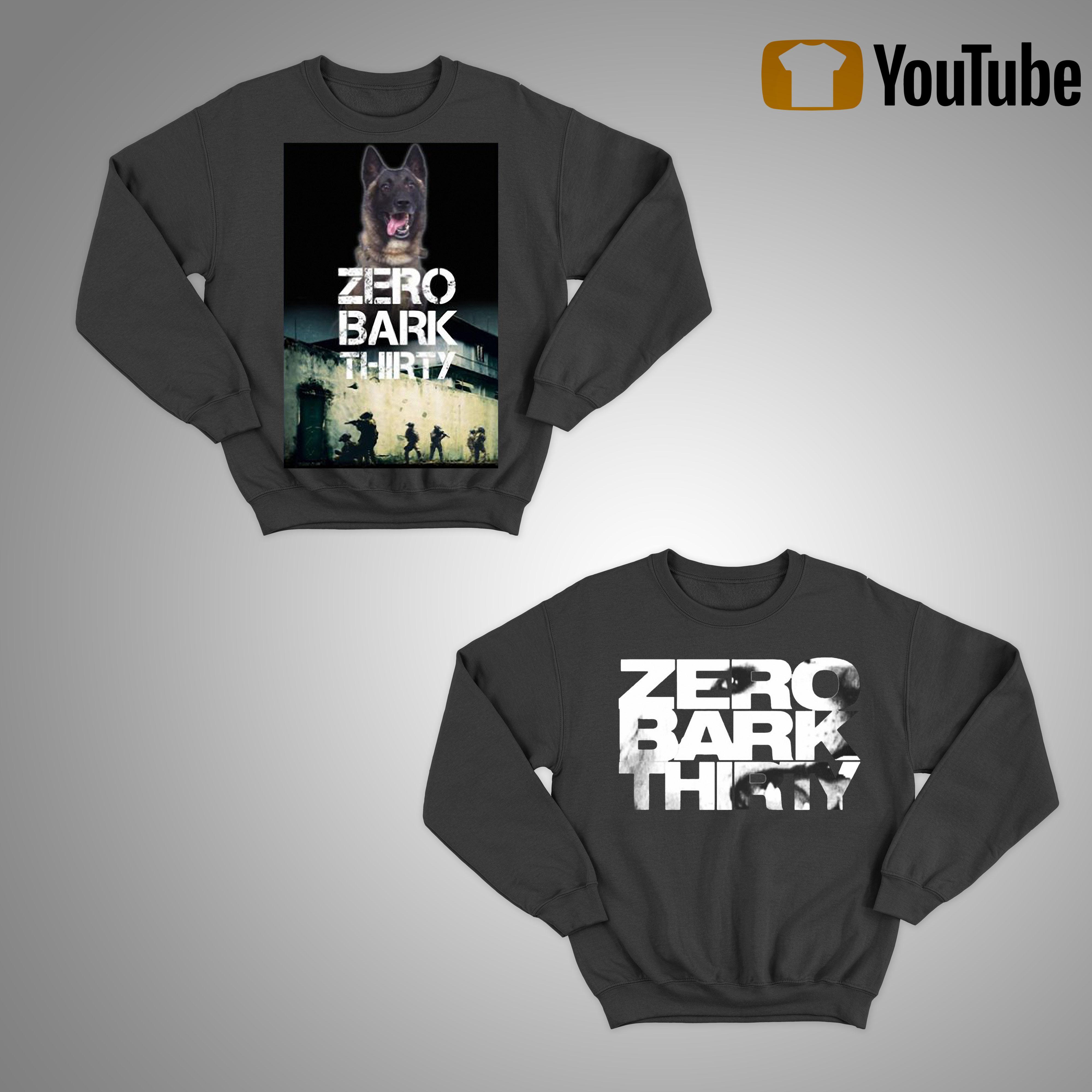 Military Dog Zero Bark Thirty T Sweater