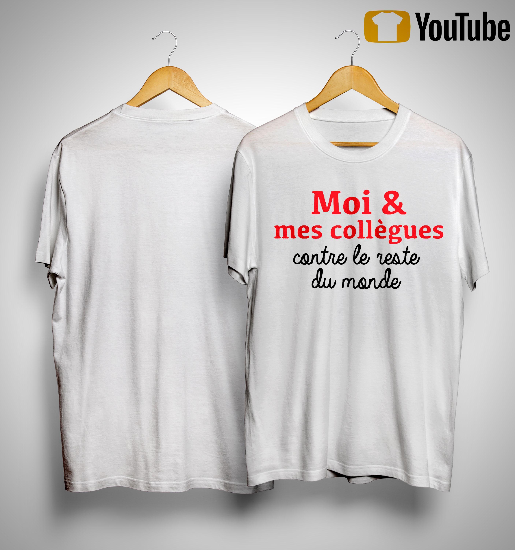 Moi Et Mes Collègues Contre Le Reste Du Monde Shirt
