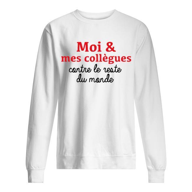Moi Et Mes Collègues Contre Le Reste Du Monde Sweater