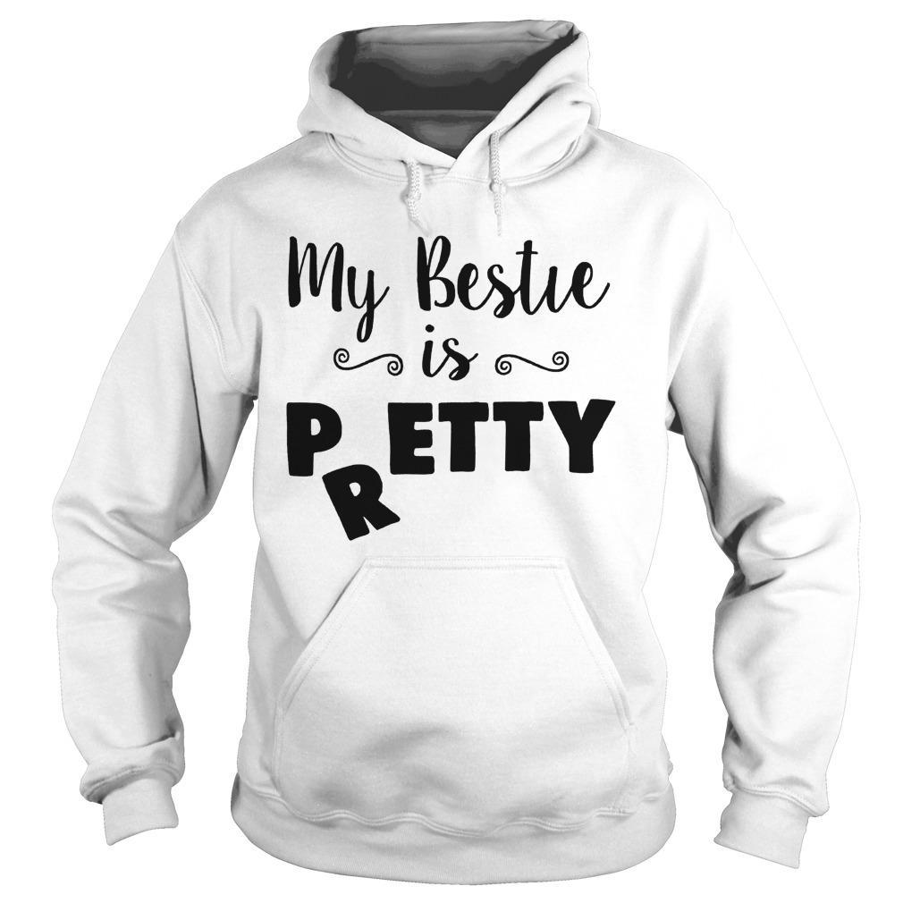 My Bestie Is Pretty Hoodie