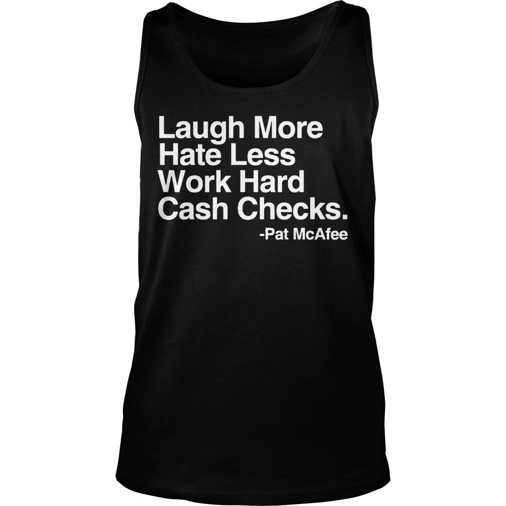 Pat McAfee Laugh More Hate Less Work Hard Cash Checks Tank Top