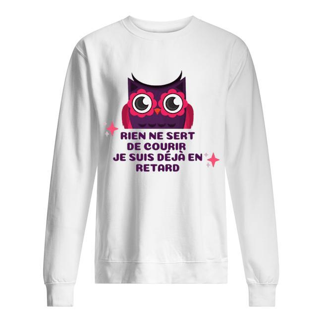 Rien Ne Sert Je Suis Je Suis Déjà En Retard Sweater