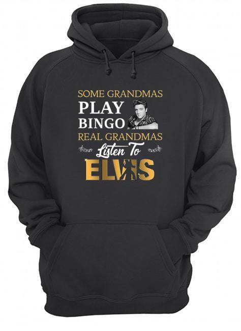 Some Grandmas Play Bingo Real Grandmas Listen To Elvis Hoodie