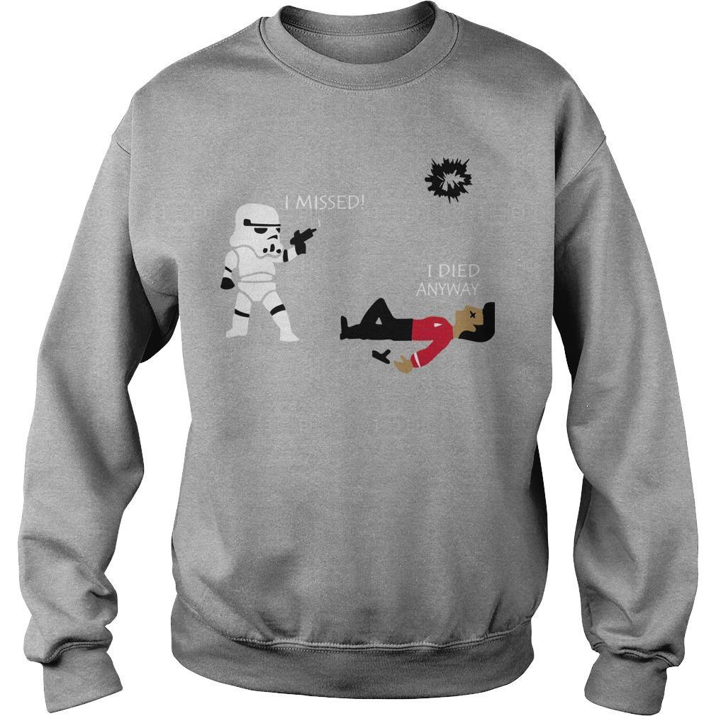 Stormtrooper I Missed I Died Anyway Sweater
