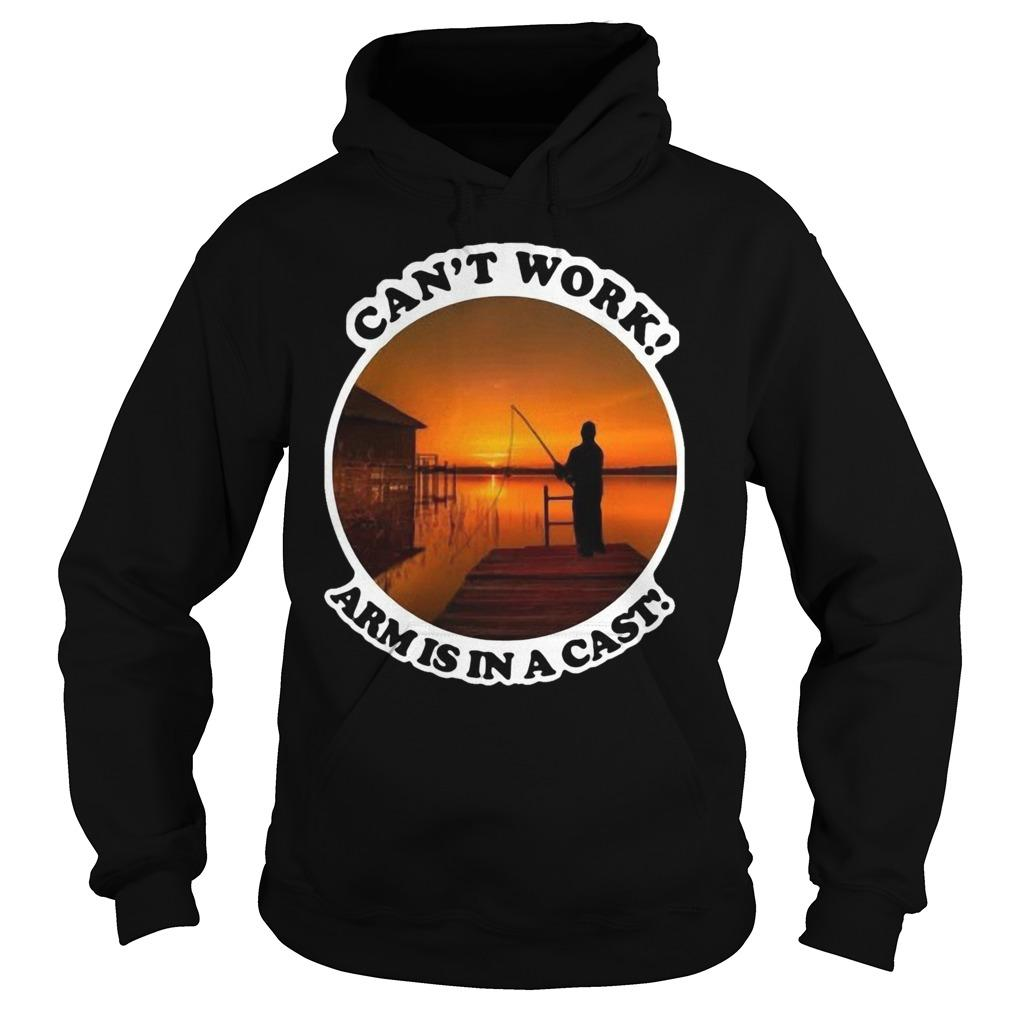 Sunset Fishing Can't Work Arm Is In A Cast Hoodie