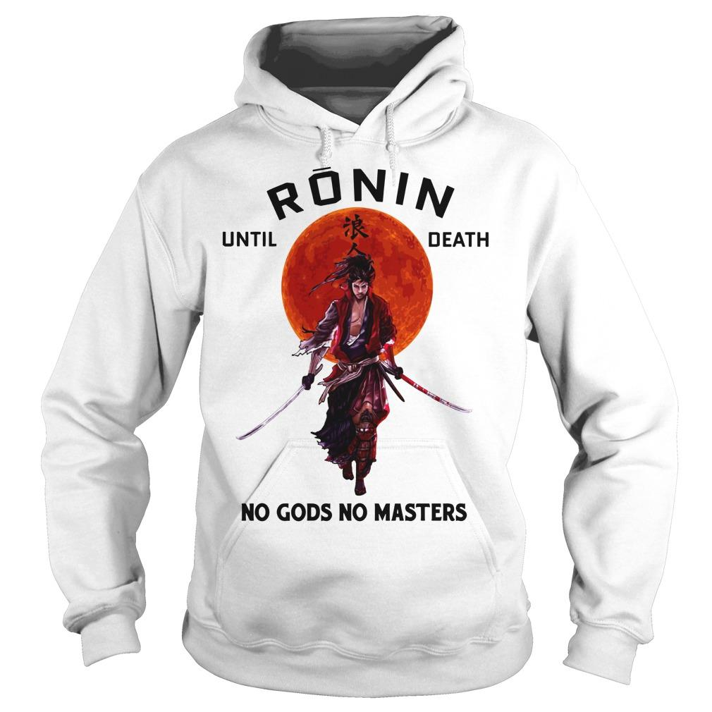 Sunset Ronin Until Death No Gods No Master Hoodie