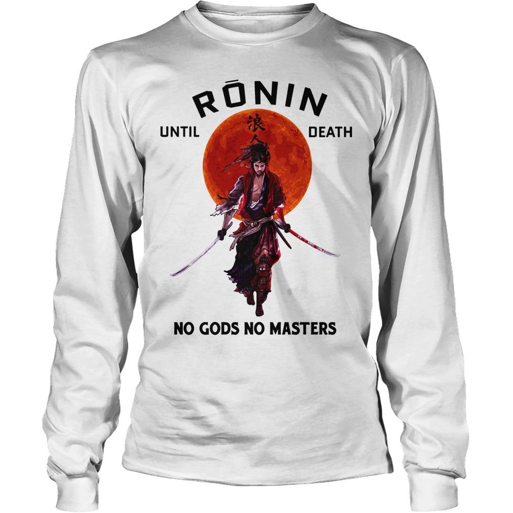 Sunset Ronin Until Death No Gods No Master Longsleeve