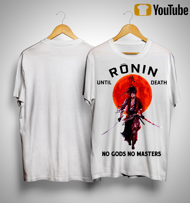 Sunset Ronin Until Death No Gods No Master Shirt