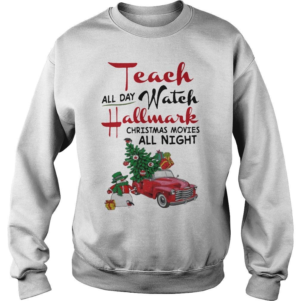 Teach All Day Watch Hallmark Christmas Movies All Night Sweater