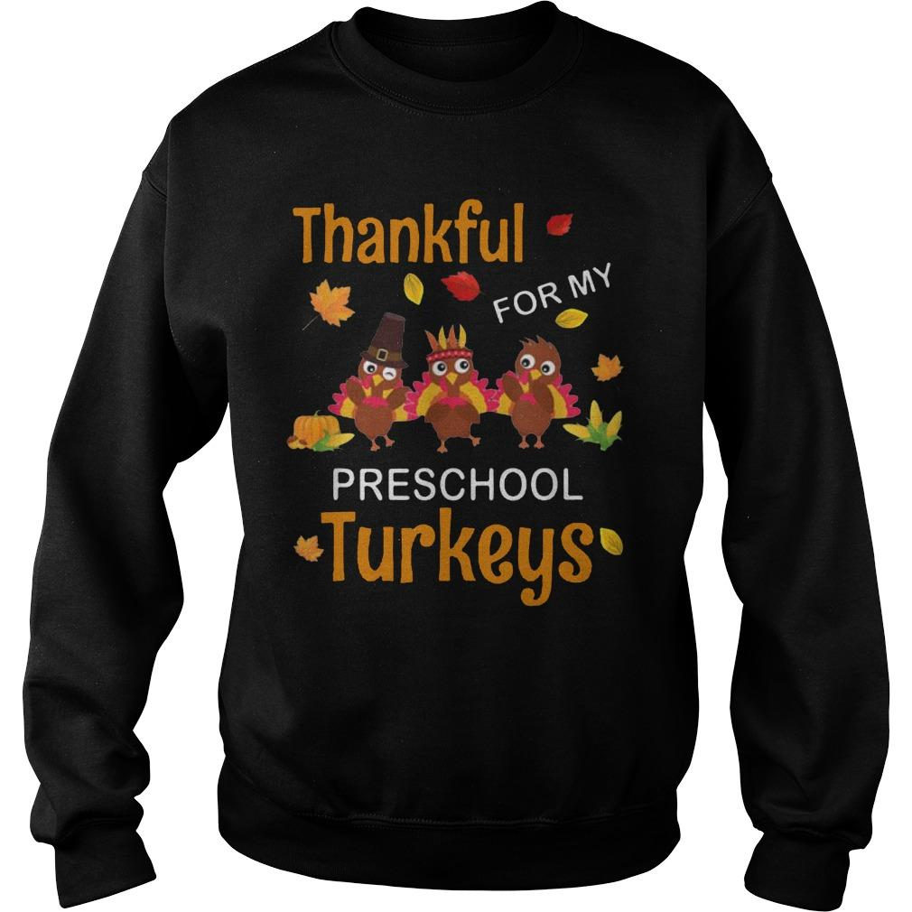 Thankful For My Preschool Turkeys Teacher Thanksgiving Sweater