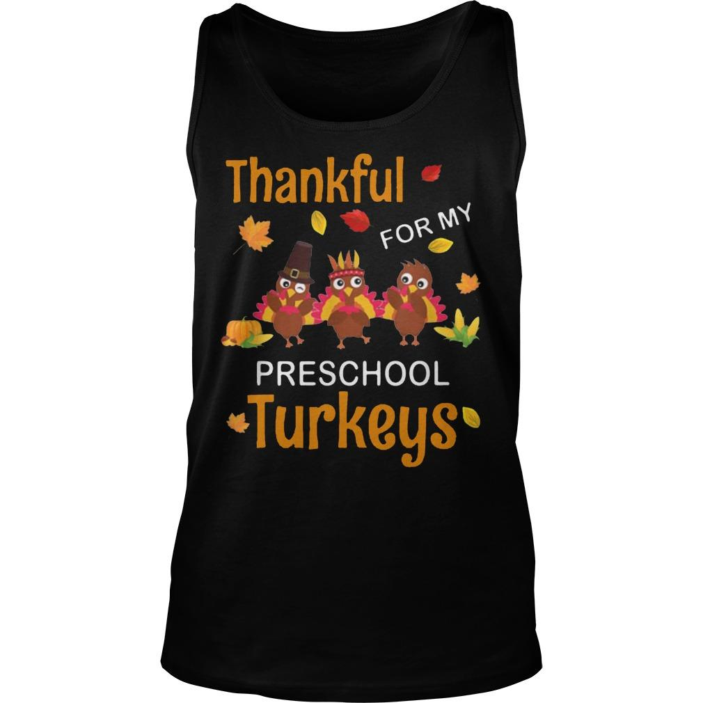 Thankful For My Preschool Turkeys Teacher Thanksgiving Tank Top