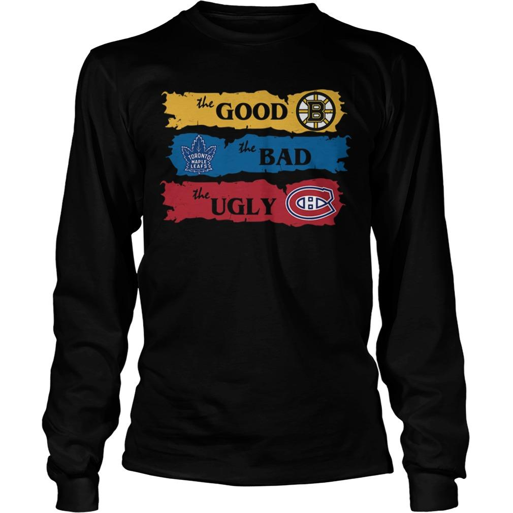The Good Boston Bruins The Bad Toronto Leafs The Ugly Montreal Canadiens Longsleeve