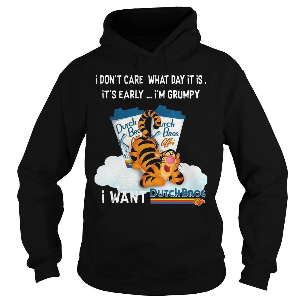 Tigger I Don't Care What Day It Is It's Really I'm Grumpy I Want Dutch Bros Hoodie