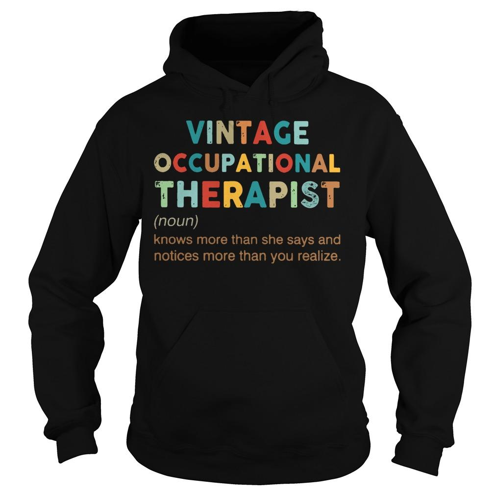 Vintage Occupational Therapist Knows More Than She Says And Notices Hoodie