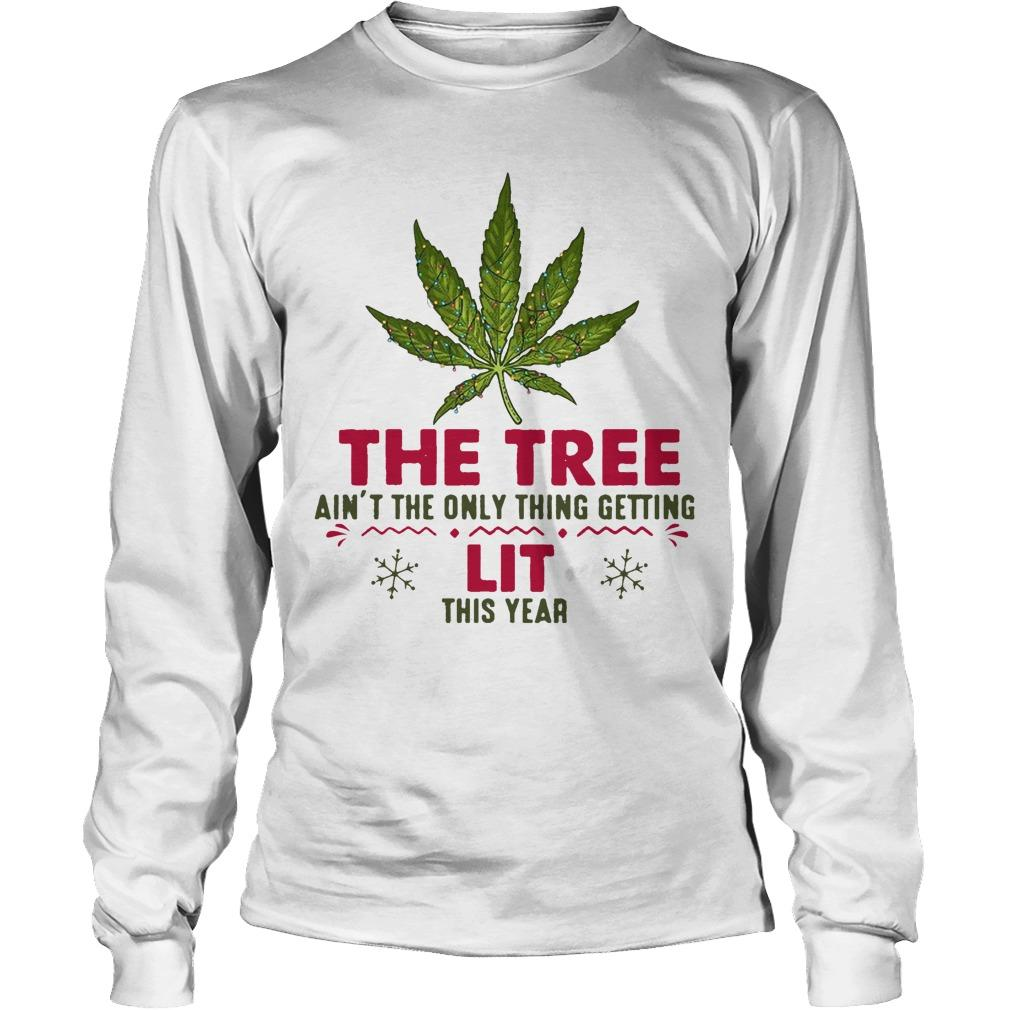 Weed The Tree Ain't The Only Thing Getting Lit This Year Longsleeve