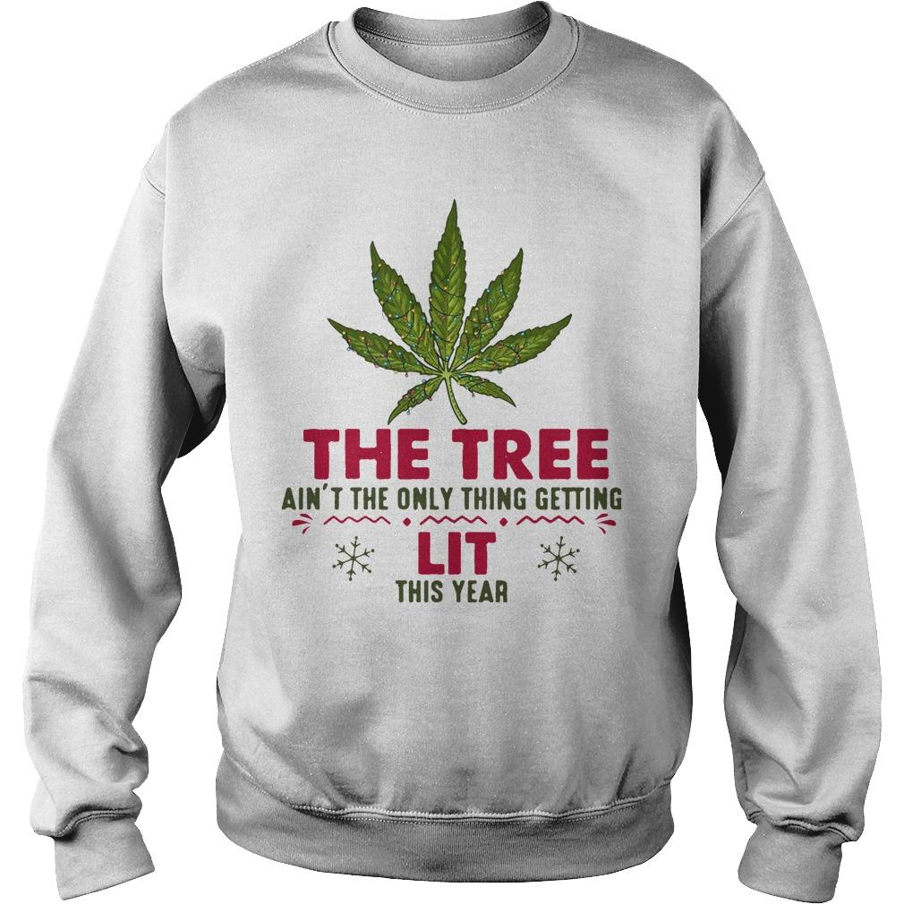 Weed The Tree Ain't The Only Thing Getting Lit This Year Sweater