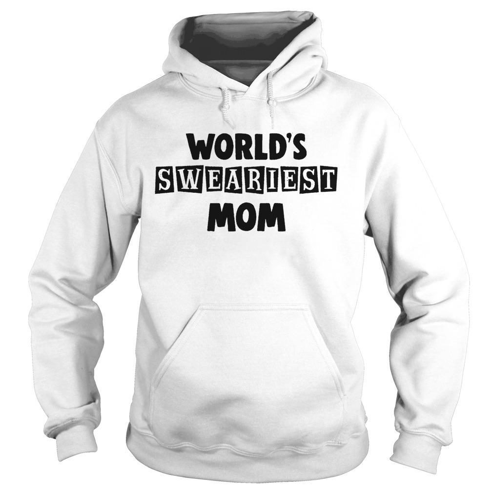 World's Sweariest Mom Hoodie