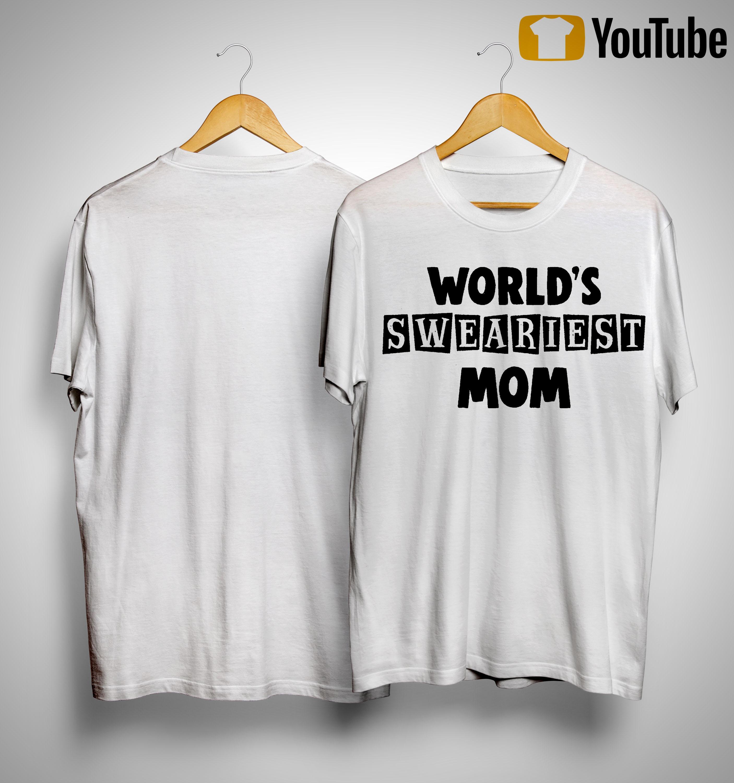 World's Sweariest Mom Shirt
