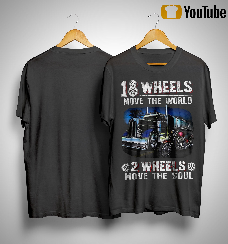18 Wheels Move The World 2 Wheels Move The Soul Shirt