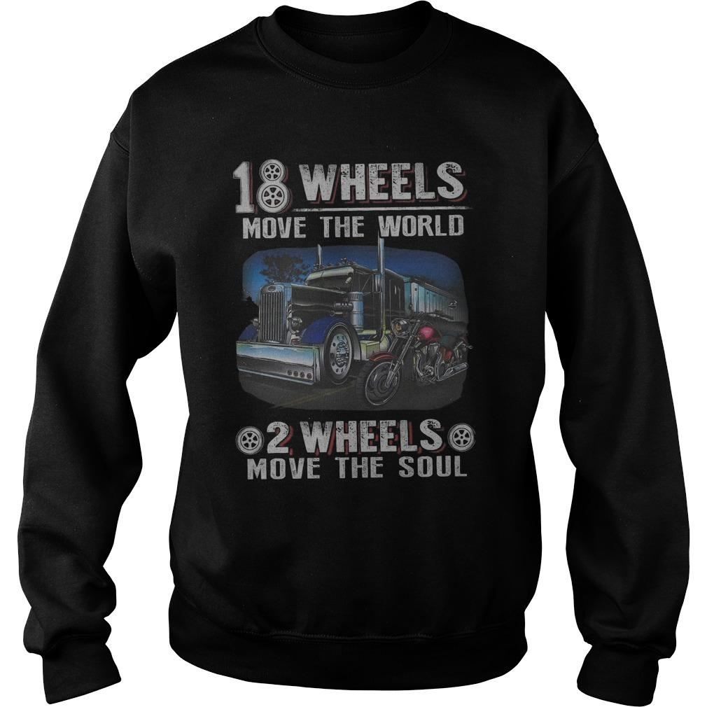 18 Wheels Move The World 2 Wheels Move The Soul Sweater