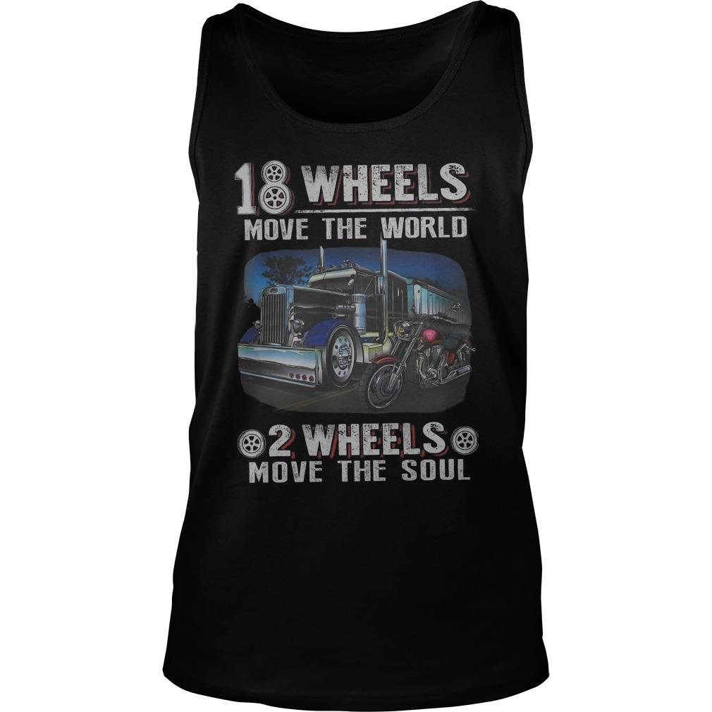 18 Wheels Move The World 2 Wheels Move The Soul Tank Top