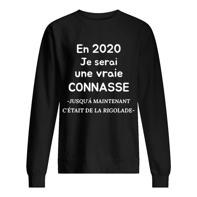 En 2020 Je Serai Une Vraie Connasse Jusqu'á Maintenant Sweater
