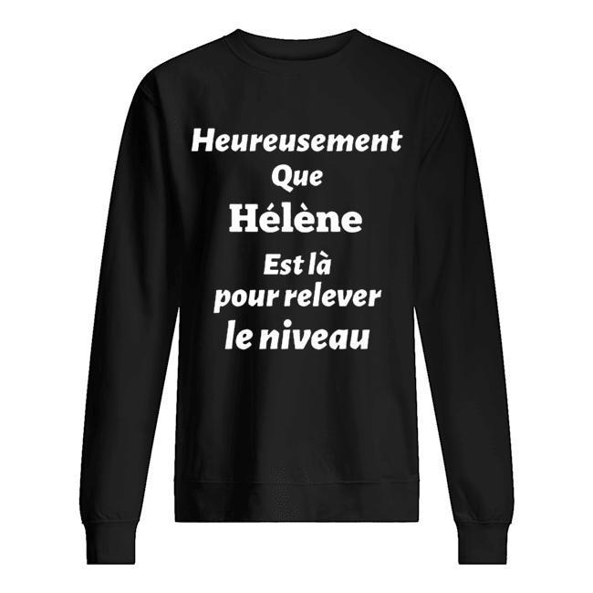 Heureusement Que Hélène Est Là Pour Relever Le Niveau Sweater