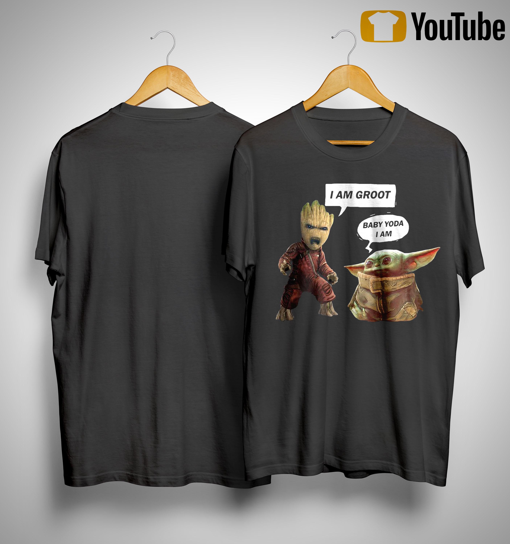 I Am Groot Baby Yoda I Am Shirt