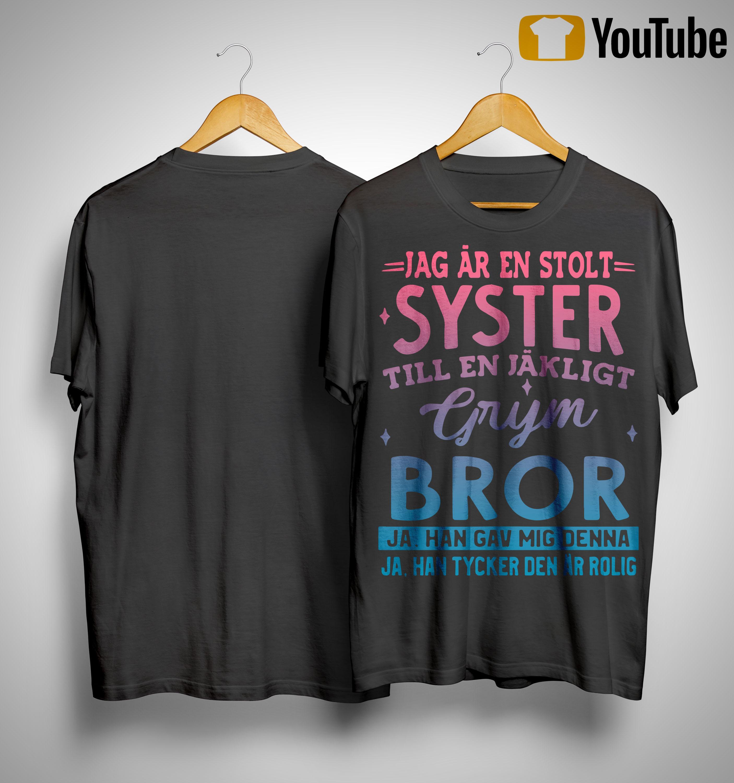 Jag Ar En Stolt Syster Till En Jakligt Grym Bror Ja Han Gav Mig Denna Shirt