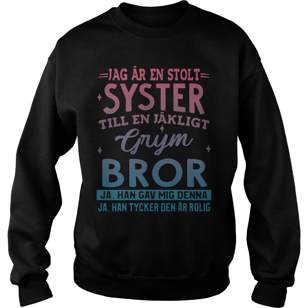 Jag Ar En Stolt Syster Till En Jakligt Grym Bror Ja Han Gav Mig Denna Sweater