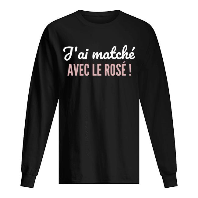 J'ai Matché Avec Le Rosé Longsleeve